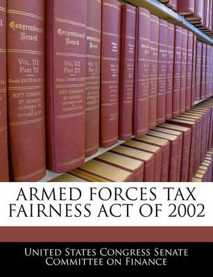 Armed Forces Tax Fairness Act of 2002