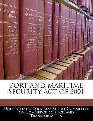 Port and Maritime Security Act of 2001