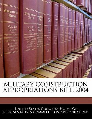 Military Construction Appropriations Bill, 2004