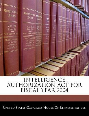 Intelligence Authorization ACT for Fiscal Year 2004