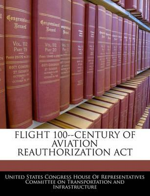 Flight 100--Century of Aviation Reauthorization ACT