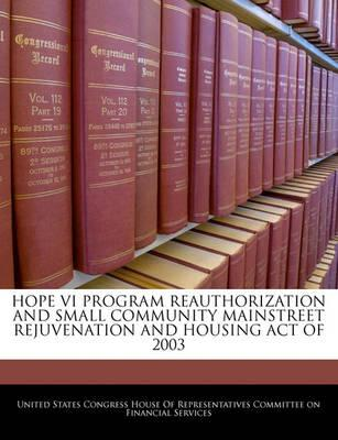Hope VI Program Reauthorization and Small Community Mainstreet Rejuvenation and Housing Act of 2003