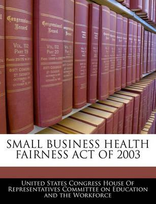 Small Business Health Fairness Act of 2003