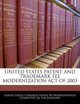 United States Patent and Trademark Fee Modernization Act of 2003