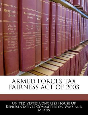 Armed Forces Tax Fairness Act of 2003