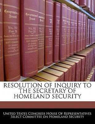 Resolution of Inquiry to the Secretary of Homeland Security