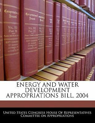 Energy and Water Development Appropriations Bill, 2004