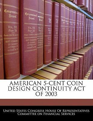 American 5-Cent Coin Design Continuity Act of 2003