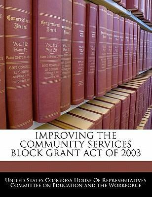 Improving the Community Services Block Grant Act of 2003