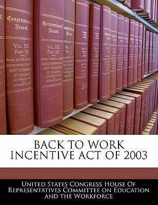 Back to Work Incentive Act of 2003