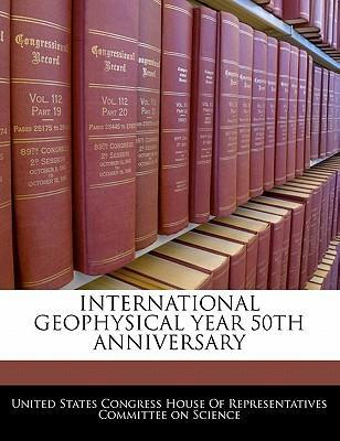 International Geophysical Year 50th Anniversary
