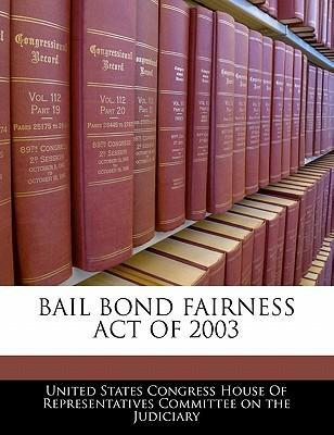 Bail Bond Fairness Act of 2003