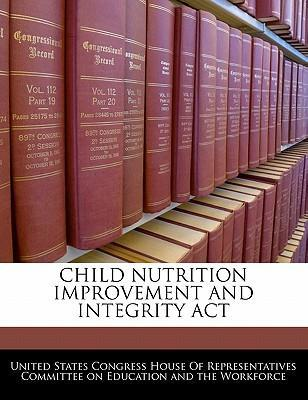 Child Nutrition Improvement and Integrity ACT