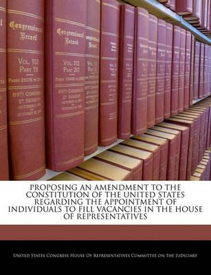 Proposing an Amendment to the Constitution of the United States Regarding the Appointment of Individuals to Fill Vacancies in the House of Representatives
