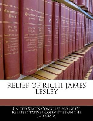 Relief of Richi James Lesley