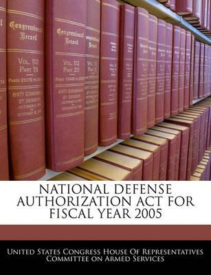 National Defense Authorization ACT for Fiscal Year 2005