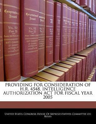 Providing for Consideration of H.R. 4548, Intelligence Authorization ACT for Fiscal Year 2005