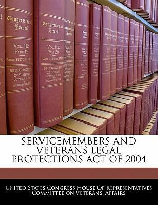 Servicemembers and Veterans Legal Protections Act of 2004