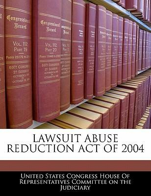 Lawsuit Abuse Reduction Act of 2004