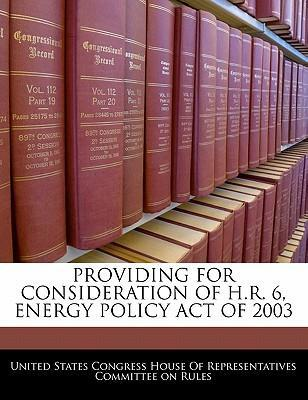 Providing for Consideration of H.R. 6, Energy Policy Act of 2003