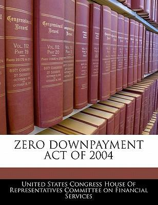 Zero Downpayment Act of 2004