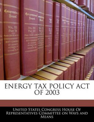 Energy Tax Policy Act of 2003