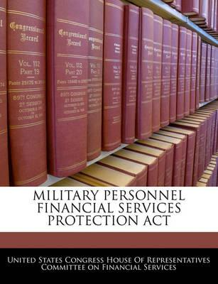 Military Personnel Financial Services Protection ACT