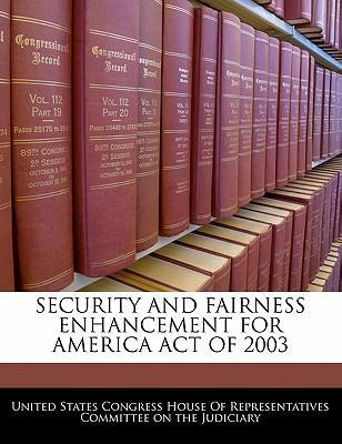 Security and Fairness Enhancement for America Act of 2003