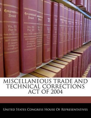 Miscellaneous Trade and Technical Corrections Act of 2004