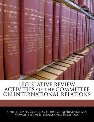 Legislative Review Activities of the Committee on International Relations