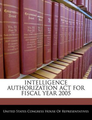Intelligence Authorization ACT for Fiscal Year 2005