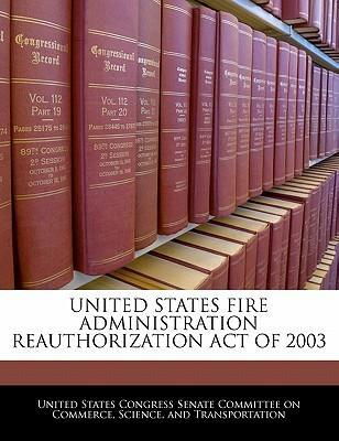 United States Fire Administration Reauthorization Act of 2003