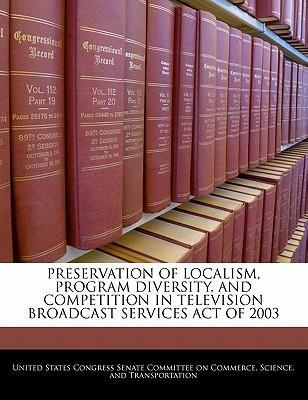 Preservation of Localism, Program Diversity, and Competition in Television Broadcast Services Act of 2003