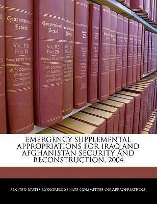 Emergency Supplemental Appropriations for Iraq and Afghanistan Security and Reconstruction, 2004