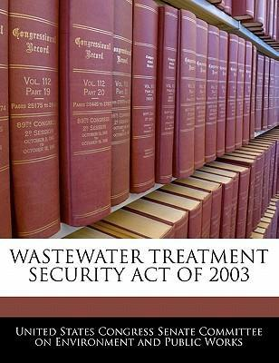 Wastewater Treatment Security Act of 2003