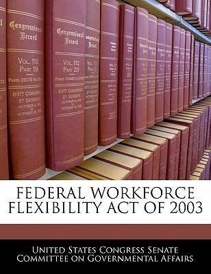 Federal Workforce Flexibility Act of 2003