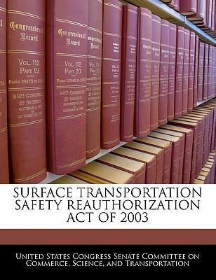 Surface Transportation Safety Reauthorization Act of 2003