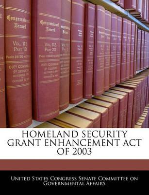 Homeland Security Grant Enhancement Act of 2003