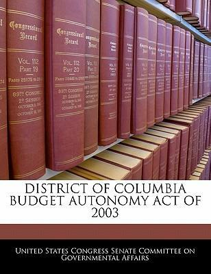 District of Columbia Budget Autonomy Act of 2003