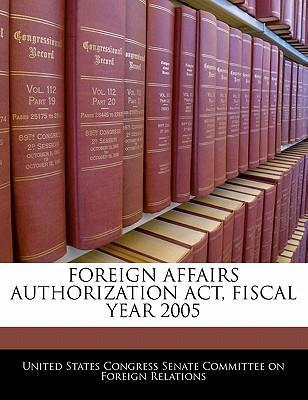 Foreign Affairs Authorization ACT, Fiscal Year 2005