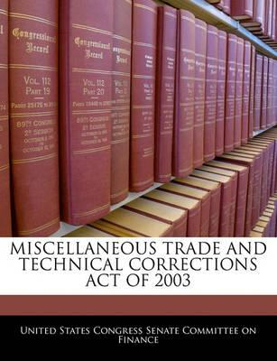 Miscellaneous Trade and Technical Corrections Act of 2003