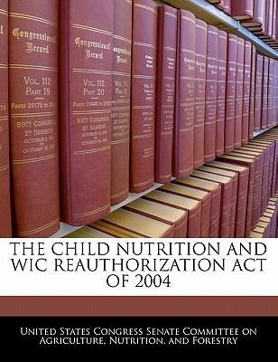 The Child Nutrition and Wic Reauthorization Act of 2004