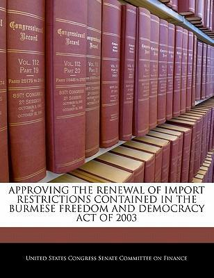 Approving the Renewal of Import Restrictions Contained in the Burmese Freedom and Democracy Act of 2003