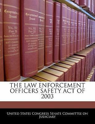 The Law Enforcement Officers Safety Act of 2003