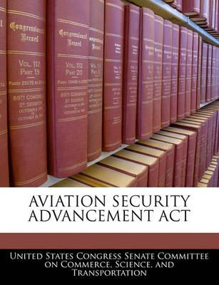 Aviation Security Advancement ACT