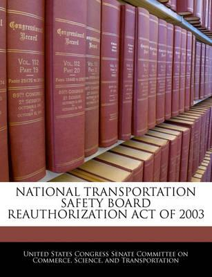 National Transportation Safety Board Reauthorization Act of 2003