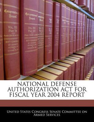 National Defense Authorization ACT for Fiscal Year 2004 Report