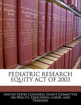 Pediatric Research Equity Act of 2003