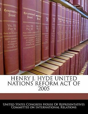 Henry J. Hyde United Nations Reform Act of 2005