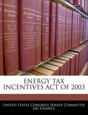 Energy Tax Incentives Act of 2003